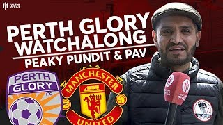 MAN UTD v Perth Glory: Live Stream Watchalong