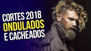 Cortes de Cabelo Masculino 2018: ONDULADO E CACHEADO - Tendências Masculinas #33 ✂️
