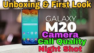 Samsung Galaxy M20 Unboxing & First Look,Call Quality,Camera,Night Shot in Hindi