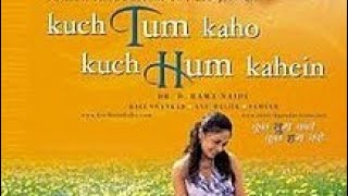 kuch tum kaho kuch hum kahy full movie songs