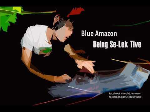 Blue Amazon - Being Se-Lek-tive mix - Aug 2016