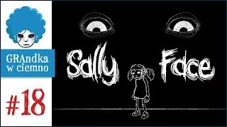 Sally Face PL #18   EP4   What the f...?!