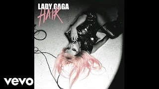 Lady Gaga - Hair (Official Audio)