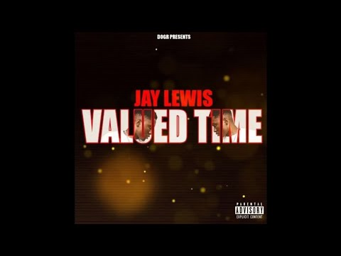 Jay Lewis  Valued Time Kevin Gates Diss