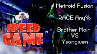 Speed Game Race Any% sur Metroid Fusion / Brother Main Vs Ysangwen