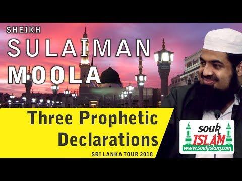 Three Prophetic Declarations - Sheikh Sulaiman Moola