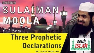 Three Prophetic Declarations - Sheikh Sulaiman Moola