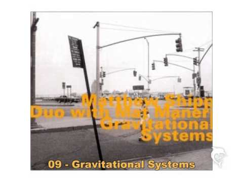 Matthew Shipp & Mat Maneri - Gravitational Systems