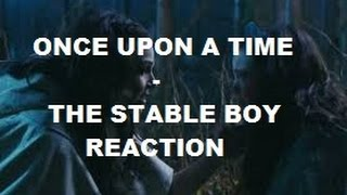 ONCE UPON A TIME - 1X18 THE STABLE BOY REACTION