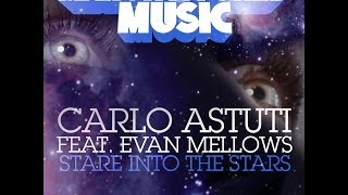 Carlo Astuti feat Evan Mellows  - Stare Into The Stars - Radio Edit