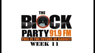 THEBLOCKPARTY 91 9 FM LIVE STREAM YOUTUBE) WEEK  11