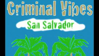 Criminal Vibes - San Salvador (Original Mix)