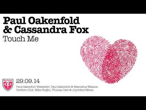 Paul Oakenfold & Cassandra Fox - Touch Me (Mike Koglin 2.0 Remix)
