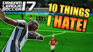 10 THINGS I HATE ABOUT DREAM LEAGUE SOCCER 17