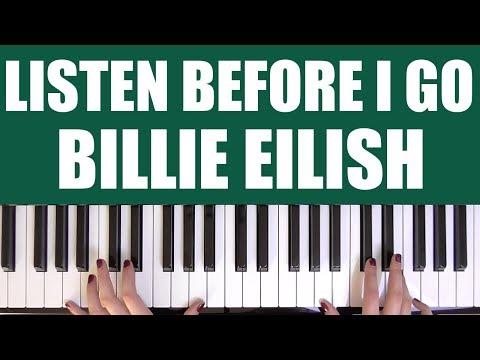 HOW TO PLAY: LISTEN BEFORE I GO - BILLIE EILISH