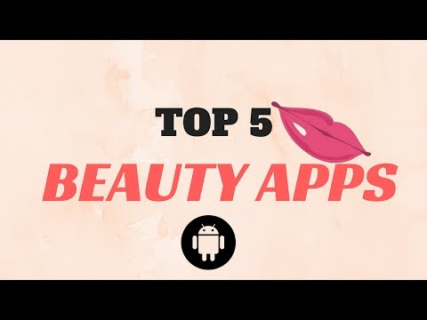 TOP 5 Free Beauty Apps - Latest List 2017