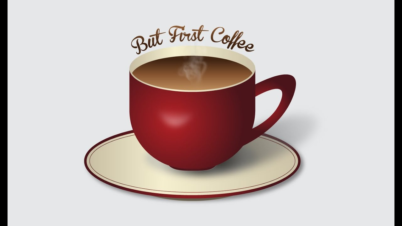 Cup Of Coffee Images: Coffee/Tea Cup Illustration - YouTube