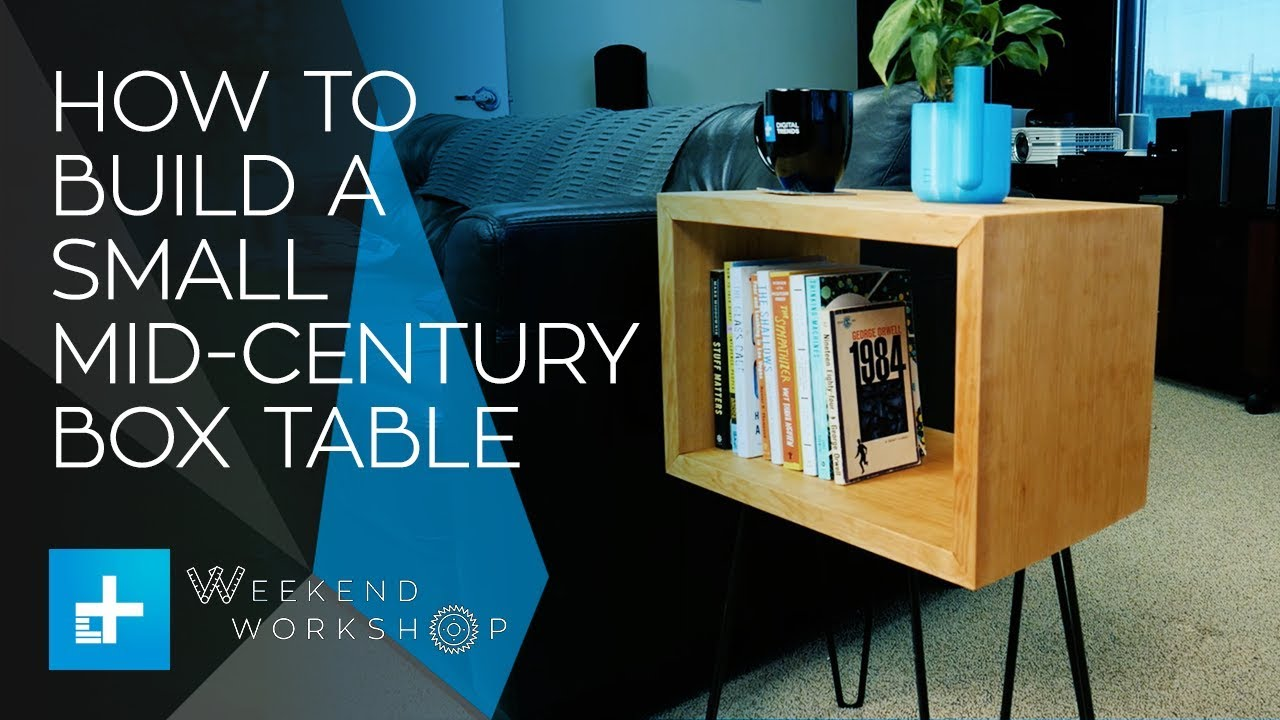 Weekend Workshop Episode 3 – How To Make A Mid Century Box Table