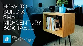 Weekend Workshop Episode 3 - How To Make A Mid Century Box Table