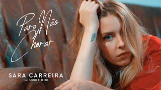 Sara Carreira - Para Não Chorar ft Nuno Ribeiro (Videoclip Oficial)