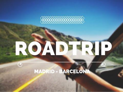 Roadtrip Madrd - Barcelona