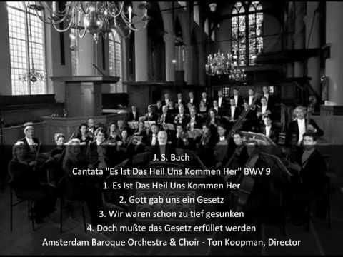 """J. S. Bach - Cantata """"Es Ist Das Heil Uns Kommen Her"""" BWV 9 (1/2)"""