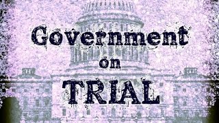 """Government On Trial"""