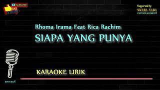 Siapa yang punya - Karaoke Lirik | Rhoma Irama feat Rica Rachim