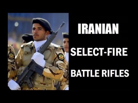 Iranian Battle Rifles & Assault Rifles