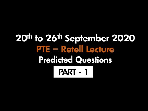 PTE - RETELL LECTURE (PART-1) | 20TH SEPTEMBER TO 26TH SEPTEMBER 2020 : PREDICTED QUESTIONS