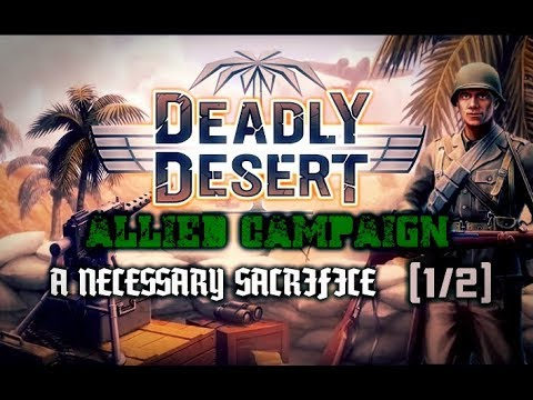 1943 Deadly Desert Allied Campaign - A Necessary Sacrifice (1/2) |