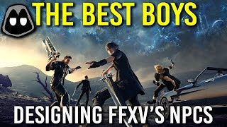 The Best Boys- Designing FF15's NPCs