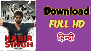 How to download Kabir Singh full movie in HD 1080p and 720p