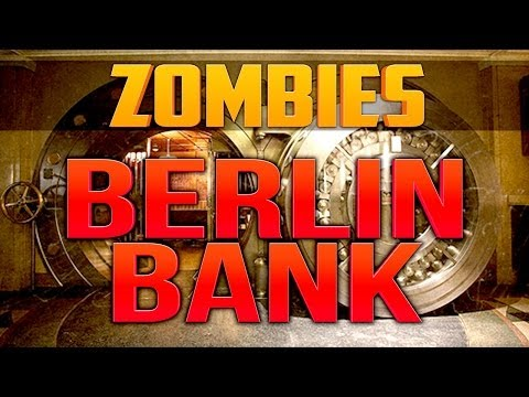 BERLIN BANK ★ Call of Duty Zombies (Zombie Games)