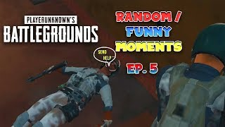 PUBG Random/Funny Moments (pt.5)