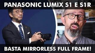 PANASONIC LUMIX S1 E S1R: BASTA MIRRORLESS FULL FRAME!