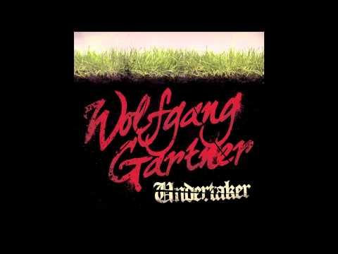 Wolfgang Gartner  Undertaker