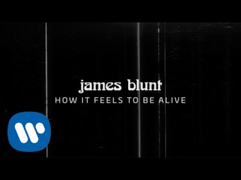 James Blunt – How It Feels To Be Alive