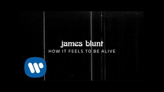 James Blunt - How It Feels To Be Alive [Official Lyric Video]