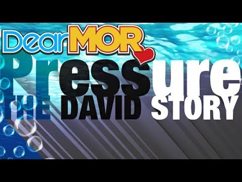 "Dear MOR: ""Pressure"" The David Story 05-05-17"