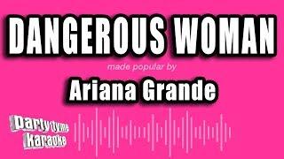 Ariana Grande - Dangerous Woman (Karaoke Version)