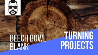 Woodturning - Beech Bowl Blank