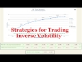 Strategies For Trading Inverse Volatility