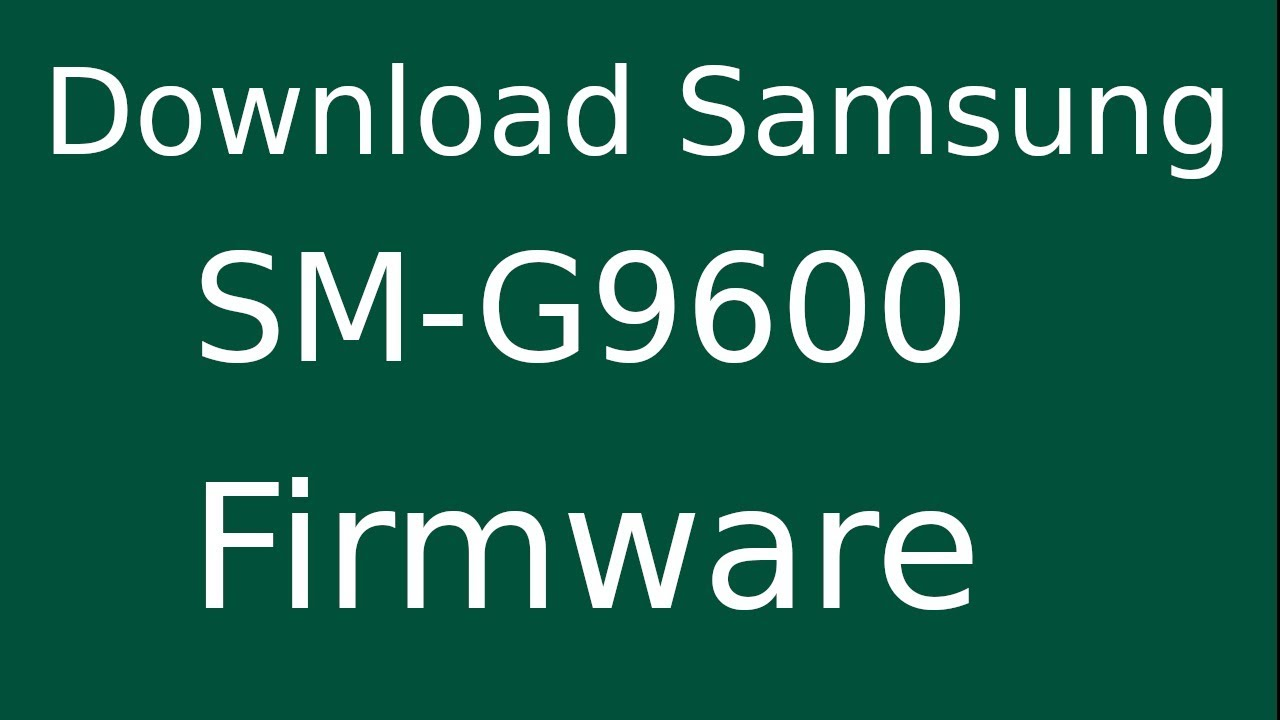 How To Download Samsung Galaxy S9 SM-G9600 Stock Firmware