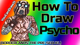 How To Draw Psycho From Borderlands The Pre Sequel Youcandrawit ツ 1080p Hd Youtube
