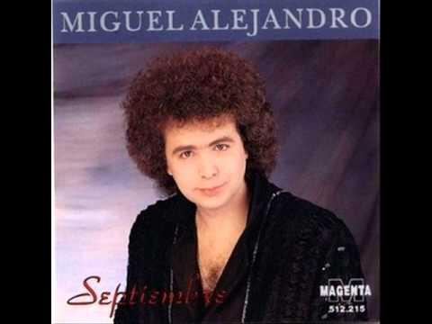 MIGUEL ALEJANDRO   EN SEPTIEMBRE FUISTE MIA