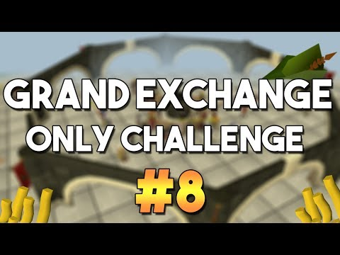 [OSRS] Grand Exchange Only Challenge #8 -  Money Making , Skilling and Flipping with the GE Only!