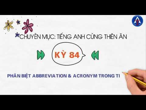 [TIẾNG ANH CÙNG THIÊN ÂN] - Kỳ 84 : Phân Biệt Abbreviation & Acronym