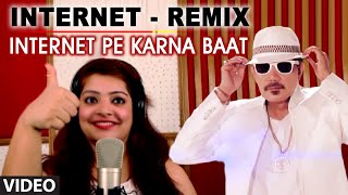 Official: Internet - Remix Latest Video Song | Internet Pe Karna Baat | Shankar Sahney,Divya Mudgal