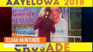 ELIJAH AKINTUNDE AT AAYELOWA 2018 REVIVAL 2018 || DAY 5